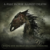 When The World Becomes Undone-A Pale Horse Named Death