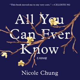 All You Can Ever Know: A Memoir (Unabridged) audiobook