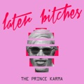 Germany Top 10 Dance Songs - Later Bitches - The Prince Karma