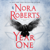Nora Roberts - Year One: (Chronicles of The One, Book 1) (Unabridged)  artwork