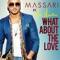Massari Ft. Mia Martina - What About The Love