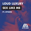 Sex Like Me feat Dyson Single