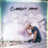 Dustin Lynch - Current Mood  artwork