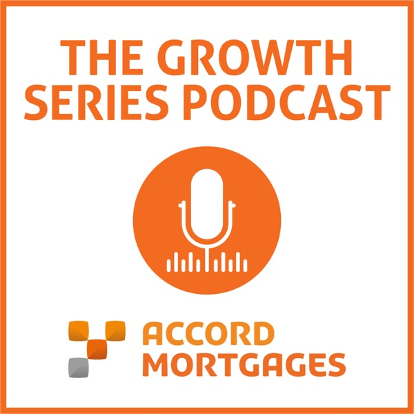 The Accord Mortgages Growth Series Podcast