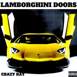 Lamborghini Doors - Single  sc 1 st  iTunes - Apple & Lamborghini Doors - Single by Crazy Ray on Apple Music
