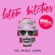 Later Bitches Benny Benassi Vs Mazzz Constantin Remix Single