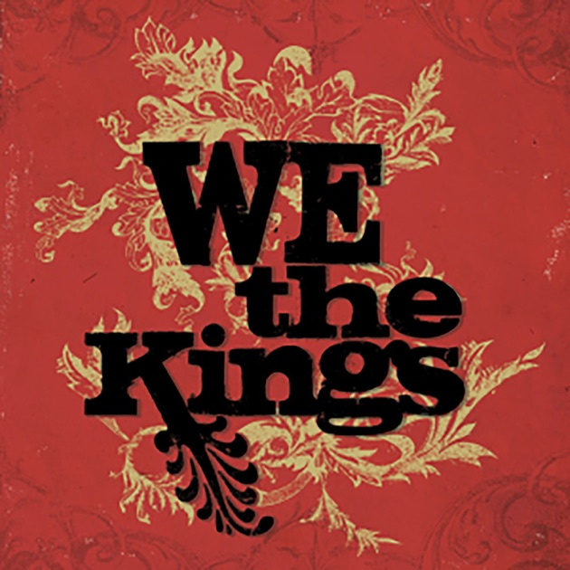 We the Kings by We the Kings on Apple Music