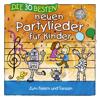 Die 30 besten neuen Partylieder - Simone Sommerland, Karsten Glück & Die Kita-Frösche