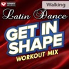 Get In Shape Workout Mix: Latin Dance Walking (60 Minute Non-Stop Workout Mix) [130 BPM] ジャケット写真