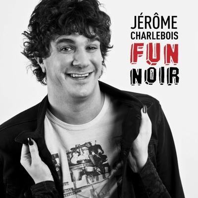 Jérôme Charlebois– Fun noir