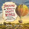Mike Veseth - Around the World in Eighty Wines: Exploring Wine One Country at a Time  artwork