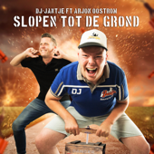 Slopen Tot De Grond (feat. Arjon Oostrom)