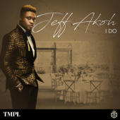 I Do - Jeff Akoh