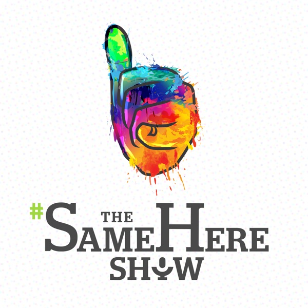 The SameHere Show