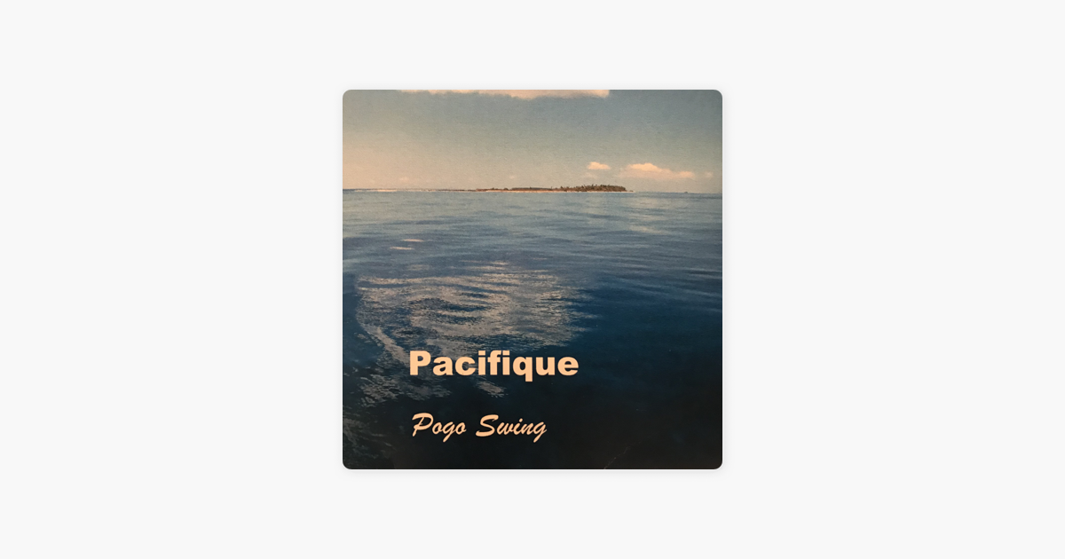 Pacifique Ep By Pogo Swing