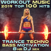 Workout Music 2019 Top 100 Hits: Trance Techno Bass Motivation 8 Hr DJ Mix