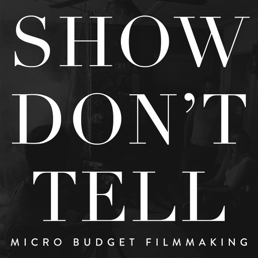 Cover image of Show Don't Tell: Micro-Budget Filmmaking