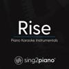 Rise (Piano Karaoke Version) - Sing2Piano