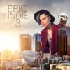 Epic Indie 3 - Various Artists