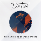 The Gathering of Worshippers: Speak a Word (Live at the Ticketpro Dome)