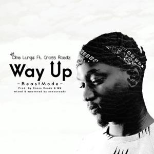 Oba Lurge - Way Up (Beast Mode) [feat. Cross Roadz]