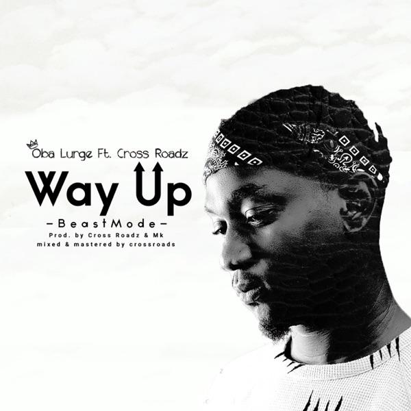 Way Up (Beast Mode) [feat. Cross Roadz] - Single