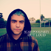 Out Loud - Scarypoolparty - Scarypoolparty