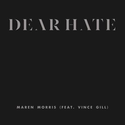 Dear Hate (feat. Vince Gill) - Maren Morris song