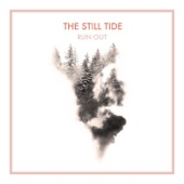 The Still Tide - Give Me Time