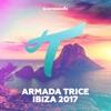 Armada Trice - Ibiza 2017