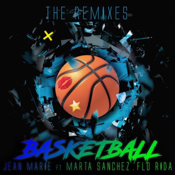 Basketball (feat. Marta Sanchez & Flo Rida) [The Remixes]