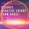 Cleanse Negative Energy from House 417 Hz Tibetan Singing Bowl Music