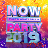 NOW That's What I Call a Party 2019 - Various Artists
