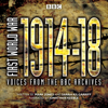 Sarah Kilgarriff - First World War: The Complete Collection: Voices from the BBC Archive (Original Recording)  artwork