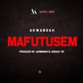 Mafutusem - Akwaboah