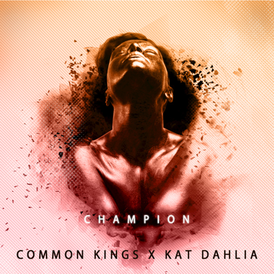Champion (feat. Kat Dahlia) - Common Kings song