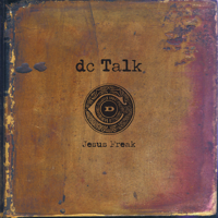 DC Talk - Jesus Freak (Remastered) artwork