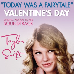 Taylor Swift – Today Was a Fairytale