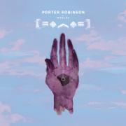 Worlds - Porter Robinson - Porter Robinson