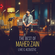 The Best of Maher Zain Live & Acoustic - Maher Zain - Maher Zain