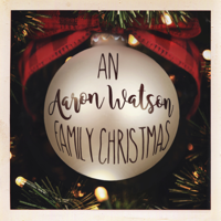 Aaron Watson - An Aaron Watson Family Christmas artwork
