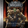 Christie Golden - World of Warcraft: Lord of the Clans: Warcraft series, Book 2 (Unabridged)  artwork