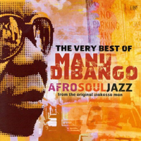 Manu Dibango - The Very Best of Manu Dibango: Afro Soul Jazz from the Original Makossa Man artwork