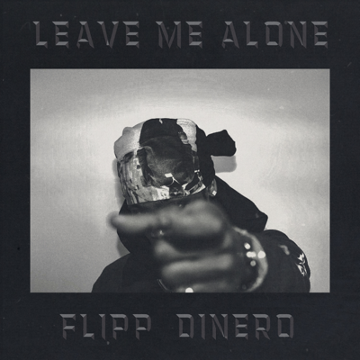 Leave Me Alone - Flipp Dinero song