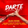Alex Rose & Casper Mágico - Darte Remix feat Ñengo Flow Bryant Myers Noriel Juhn Allstar Miky Woodz Jhay Cortez  Myke Towers Song Lyrics
