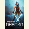 E.K. Johnston - Star Wars Ahsoka (Unabridged)  artwork