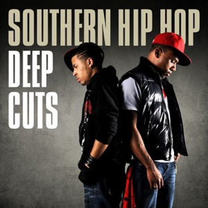 Southern Hip Hop Deep Cuts