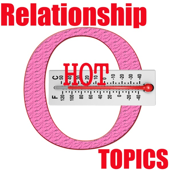 Relationship Hot Topics | Love / Dating / Marriage / Divorce / Sex - Comedy Discussion / Debate