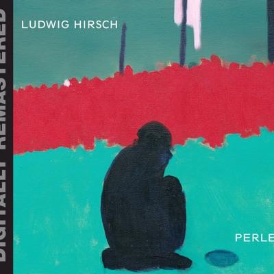 Perlen (Remastered) - Ludwig Hirsch