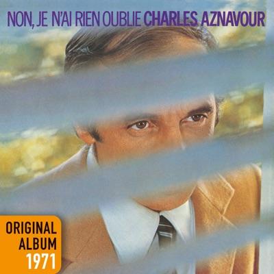 Non, je n'ai rien oublié (Remastered 2014) - Charles Aznavour